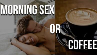 Направи й сутрешно секс кафе